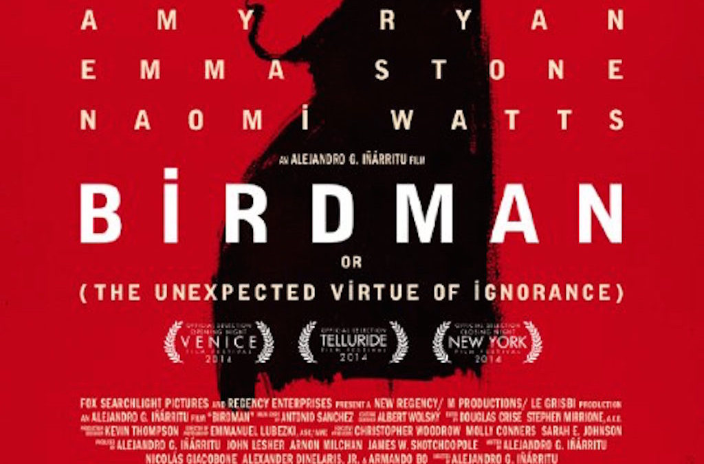 Birdman or The Unexpected Virtue of Ignorance (2014)