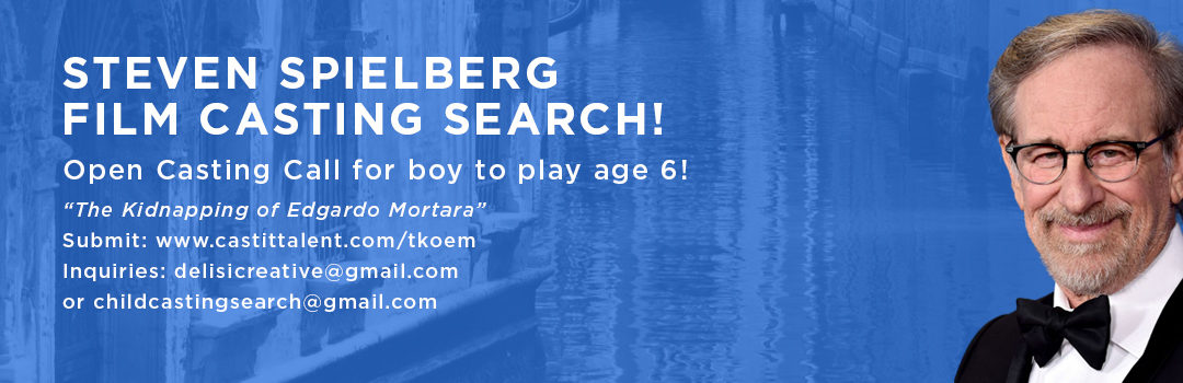 STEVEN SPIELBERG – THE KIDNAPPING OF EDGARDO MORTARA CASTING SEARCH